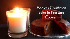 Eggless Christmas Cake in Pressure Cooker