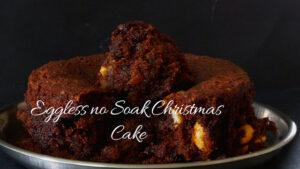 Eggless no soak Christmas Fruit Cake – No Alcohol Christmas Fruit Cake