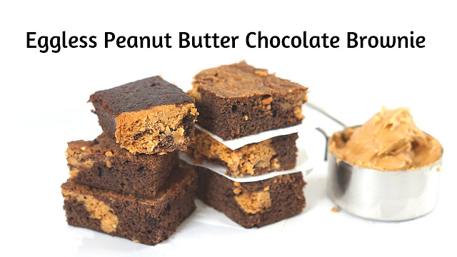 Eggless Peanut Butter Chocolate Brownie