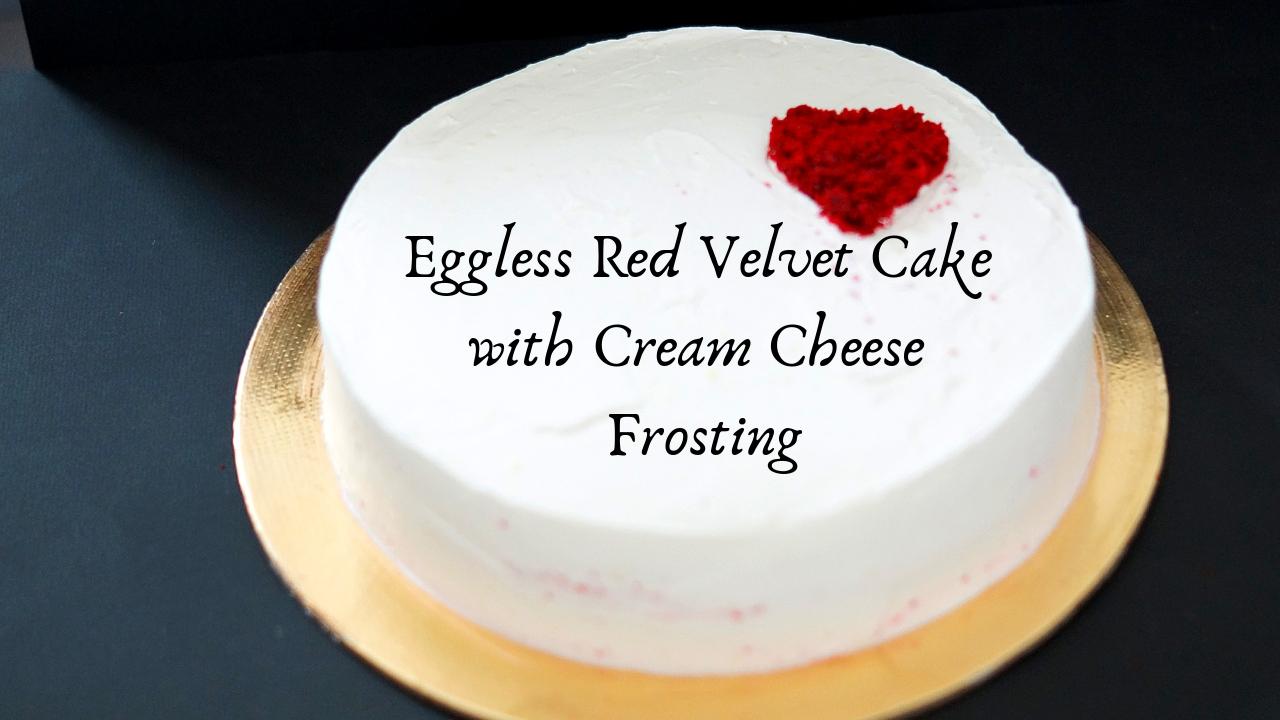Eggless Red Velvet Cake with Cream Cheese Frosting-Homemade Red velvet premix-Homemade Cream Cheese
