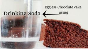 Eggless Cake using Drinking Soda – No Egg Chocolate Sponge Cake – No Egg Chocolate Sponge Cake