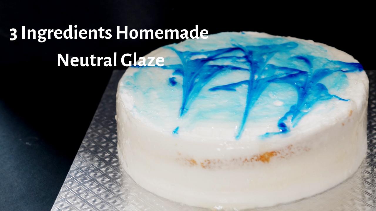 Neutral Glaze   3 Ingredients Homemade Neutral Glaze