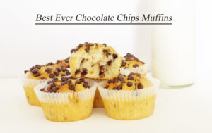Best Ever Chocolate Chips Muffins