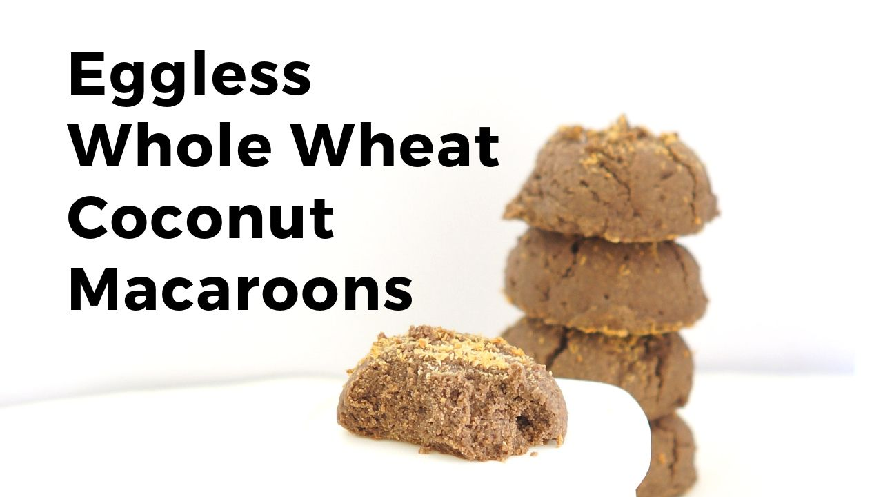 Eggless Whole Wheat Coconut Macaroons