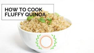 How to Cook Quinoa – Fluffy Quinoa at Home – Healthy Quinoa Recipe