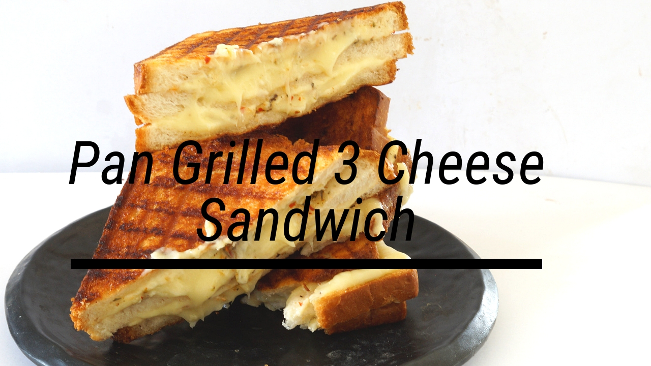 Cheese Grilled Sandwich – 3 Cheese Pan Grilled Sandwich