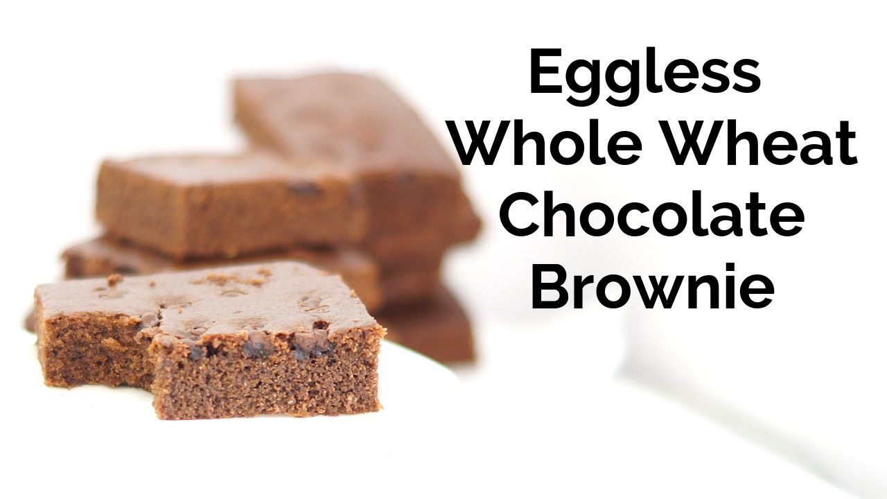 Eggless Atta Chocolate Brownie – Easy Whole Wheat Bownie
