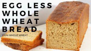 Eggless Whole Wheat Bread -100% Whole Wheat Bread
