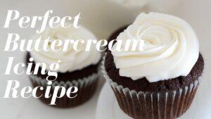 Vanilla Buttercream Recipe – How to Make Perfect Buttercream Frosting